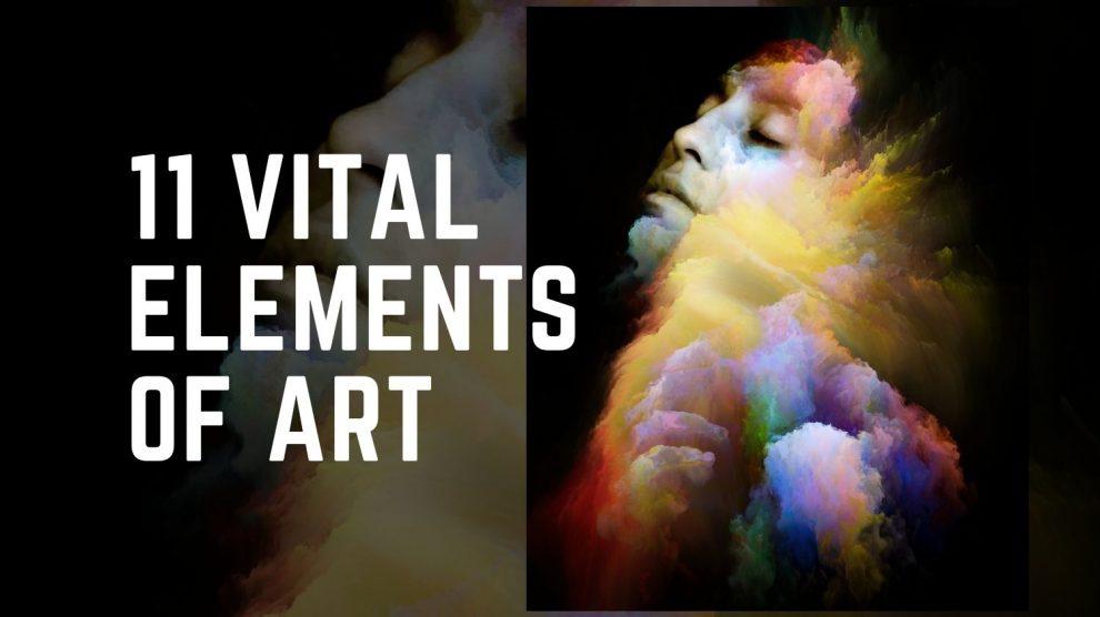 11 Vital Elements of Art